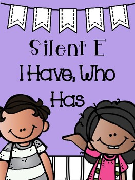 Silent E I Have Who Has Game