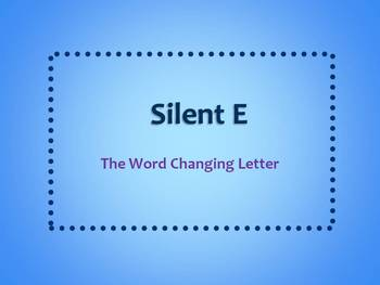 Silent E: The Word Changing Letter PowerPoint