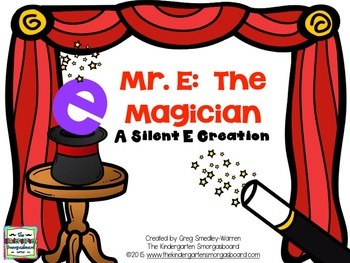 Silent E and CVC E!  Mr. E The Magician!