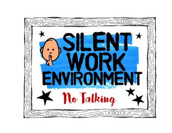 Silent Work Environment - No Talking Sign