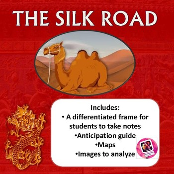 Silk Road Power Point Presentation with a graphic organizer