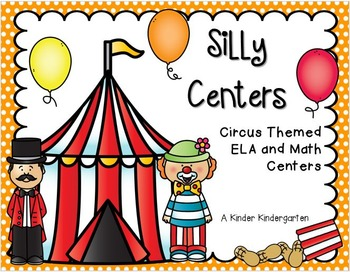 Silly Centers: Circus Themed ELA & Math Centers