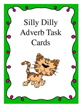 Silly Dilly Adverb Task Cards