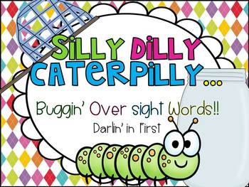 Silly Dilly Caterpilly...Buggin' Over Sight Words