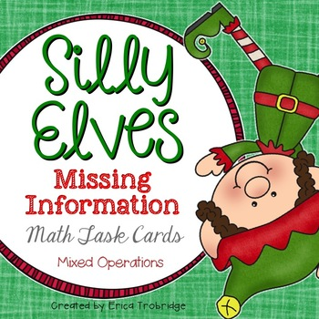 Silly Elves! {Missing Information Math Task Cards}
