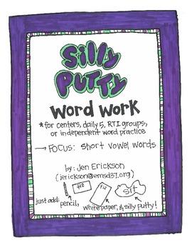 Silly Putty Word Work:  Short Vowels