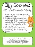 Silly Scenes: A Preschool Pragmatics/Social Skills Activity