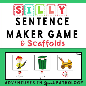silly sentence maker game scaffolds by adventures in speech pathology