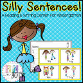 Silly Sentences: A Reading And Writing Center for Kindergarten!