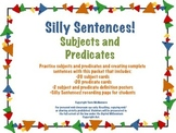 Silly Sentences! Subjects and Predicates