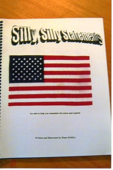 Silly, Silly, Statements: A Mnemonic for memorizing STATES and CAPITOLS