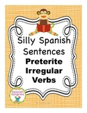 Silly Spanish Sentence Writing Activities:  Preterite Tense Irregular Verbs