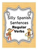 Silly Spanish Sentence Writing Activities:  Regular Verbs