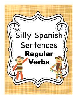 Silly Spanish Sentence Writing Activities:  Regular Verbs