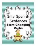 Silly Spanish Sentence Writing Activities:  Stem-Changing Verbs