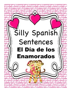 Silly Spanish Sentence Writing Activities:  Valentine's Day