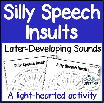 Silly Speech Insults: A No-Prep Activity for Later-Developing Speech Sounds