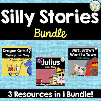 Silly Stories Bundle - Dragon Gets By, Julius, and Mrs. Brown Went to Town