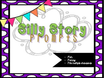 Silly Story Prompts - Writing Activity