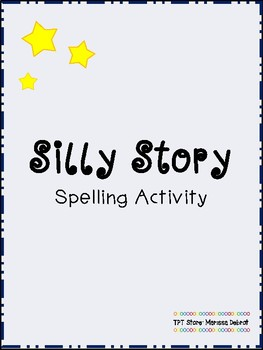 Silly Story Spelling Activity