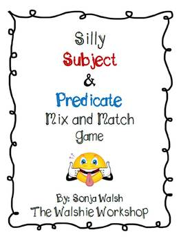 Silly Subject & Predicate Game - Grades 3 & 4 Grammar (The Walshie Workshop)