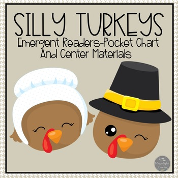 Silly Turkeys: Emergent Readers, Centers and Printables for November