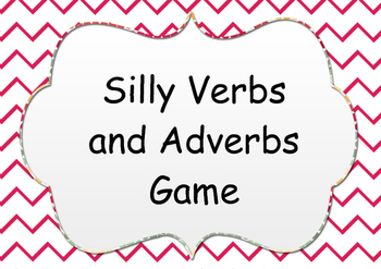 Silly Verbs and Adverbs Game