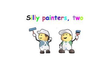 Silly painters, two