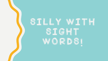 Silly with Sight Words