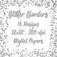 Silver Glitter Digital Paper Pack - Glitter Borders - 16 Different Papers -12x12