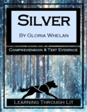 SILVER by Gloria Whelan - Comprehension & Text Evidence DI