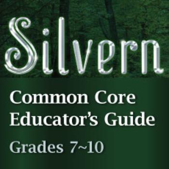 Silvern Common Core Educator's Guide 7-10 grades