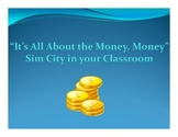Sim City for Your Classroom - Real Life Application in Mon