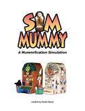 Sim Mummy: A Mummification Simulation Unit