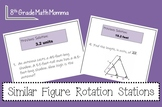 Similar Figures/Proportional Relationships Rotation Stations