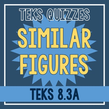Similar Figures Quiz (TEKS 8.3A)