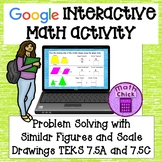 Similar Figures and Scale Drawings Google Ready TEKS 7.5A and 7.5C