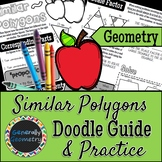 Similar Polygons Doodle Guide & Practice Worksheet; Geometry