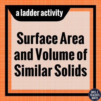 Surface Area and Volume of Similar Solids Ladder Activity