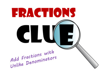 Adding Fractions with Unlike Denominators Pre-Algebra Clue Game