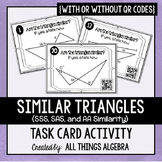 Similar Triangles (SSS, SAS, and AA Similarity) Task Cards