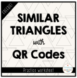 Similar Triangles Worksheet - FREEBIE - with QR Codes