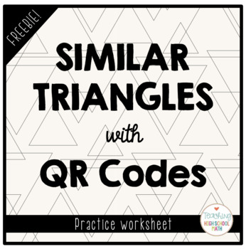Similar Triangles Worksheet - FREEBIE - with QR Codes | TpT