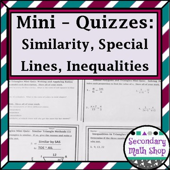 Similarity, Special Lines and Triangle Inequalities Mini-Quizzes