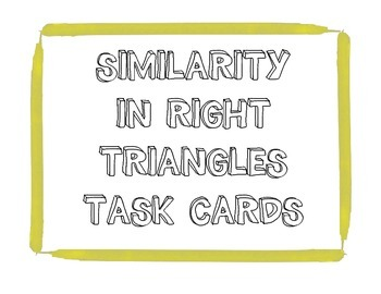 Similarity in Right Triangles Task Cards (with Answer Key!)