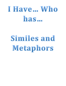 Simile and Metaphor I have..who has...