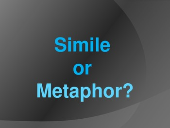 Simile or Metaphor
