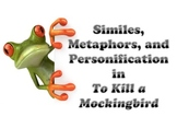 Similes, Metaphors, and Personification from To Kill a Mockingbird