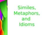 Similes, Metaphors, and Idioms