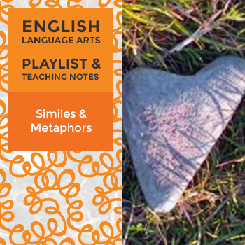 Similes and Metaphors - Playlist and Teaching Notes